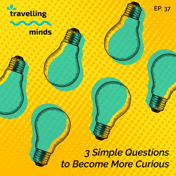 Become More Curious